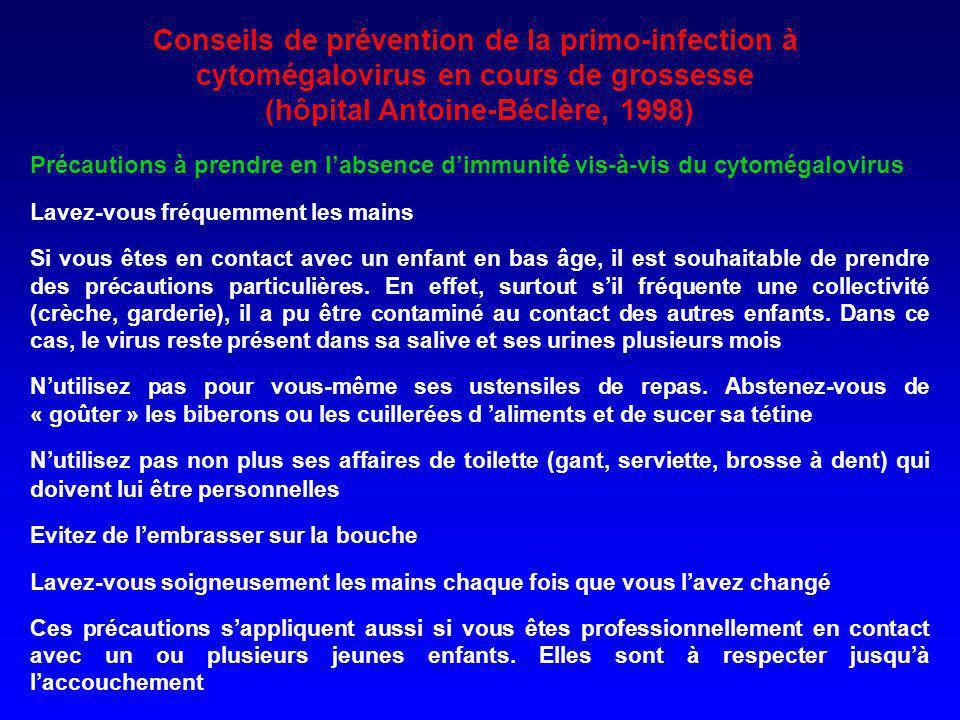 Conseils de prévention de la primo-infection à cytomégalovirus en cours de grossesse (hôpital Antoine-Béclère, 1998) Précautions à prendre en labsence