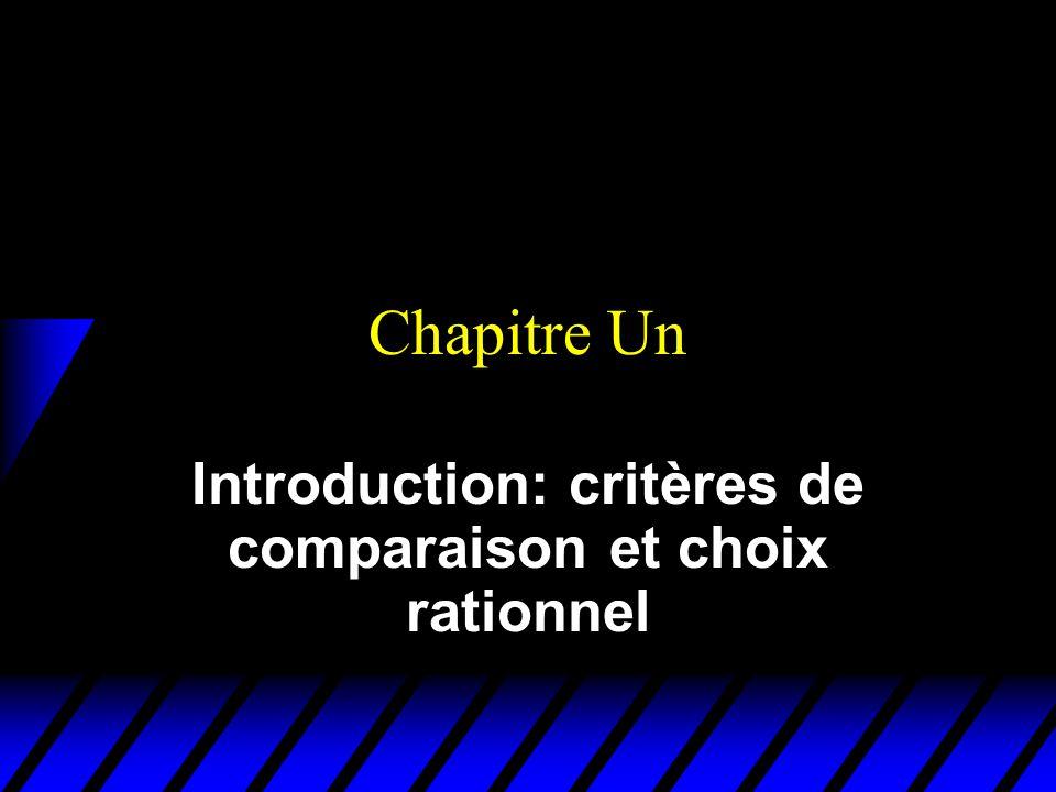 Chapitre Un Introduction: critères de comparaison et choix rationnel