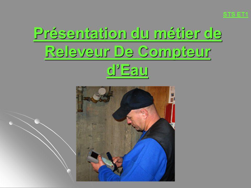 Présentation du métier de Releveur De Compteur dEau PHOTO STS ET1