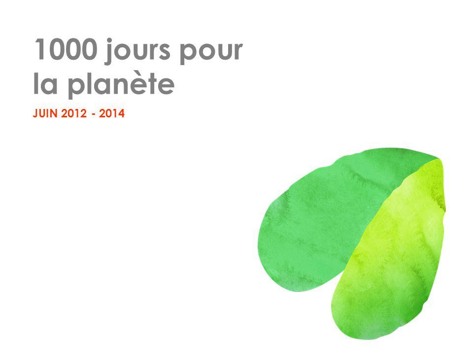 1000 jours pour la planète JUIN 2012 - 2014