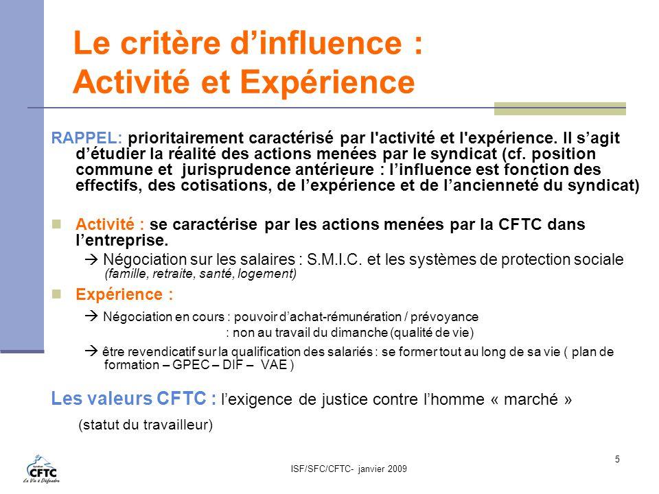 ISF/SFC/CFTC- janvier 2009 5 Le critère dinfluence : Activité et Expérience RAPPEL: prioritairement caractérisé par l'activité et l'expérience. Il sag