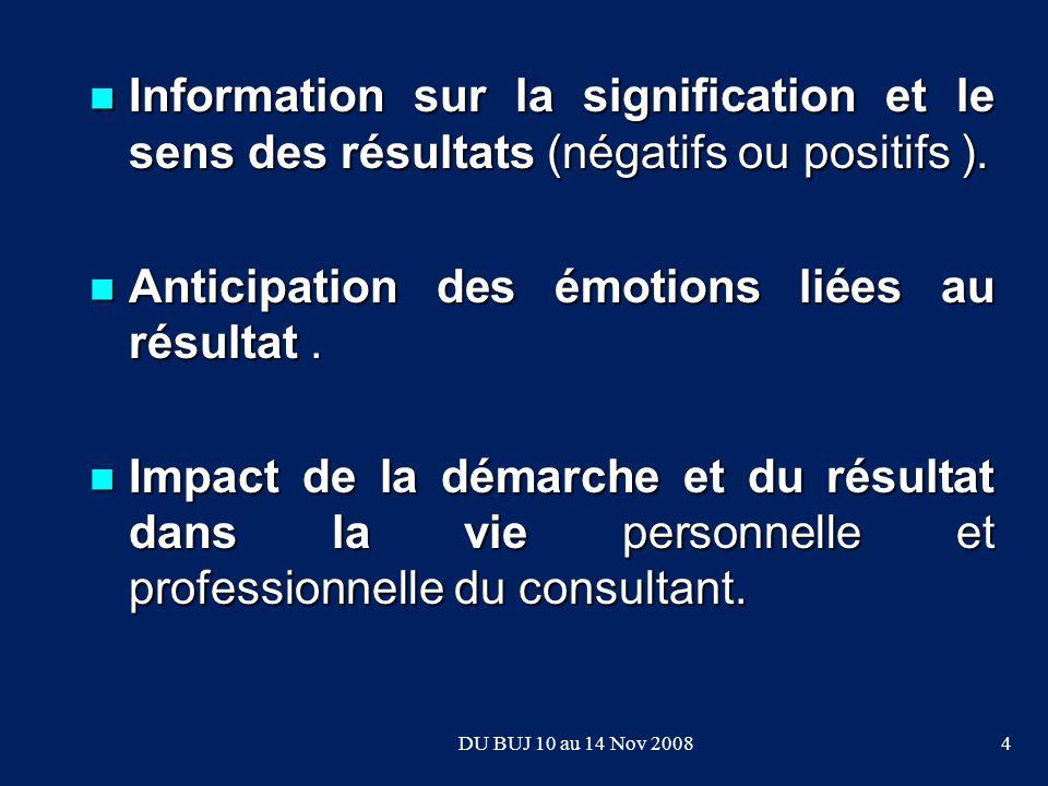 Information sur la signification et le sens des résultats (négatifs ou positifs ).