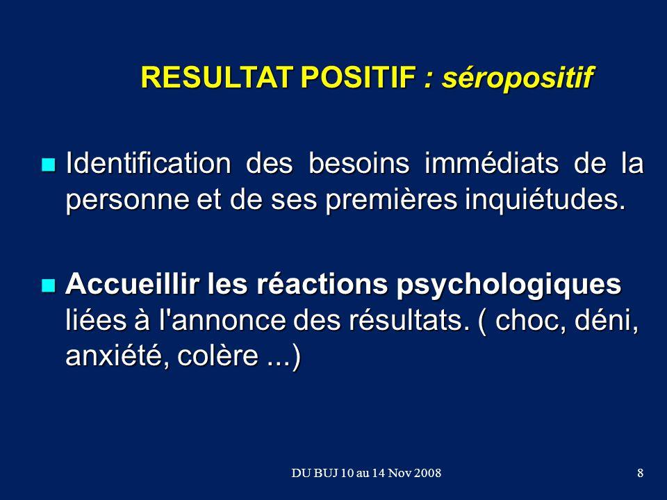 RESULTAT POSITIF : séropositif Identification des besoins immédiats de la personne et de ses premières inquiétudes.