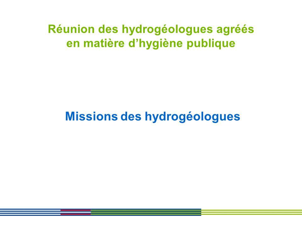 Réunion des hydrogéologues agréés en matière dhygiène publique Missions des hydrogéologues