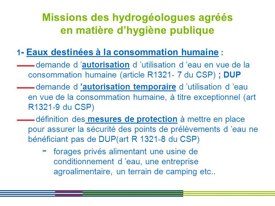 Missions des hydrogéologues agréés en matière dhygiène publique 1 - Eaux destinées à la consommation humaine : demande d autorisation d utilisation d