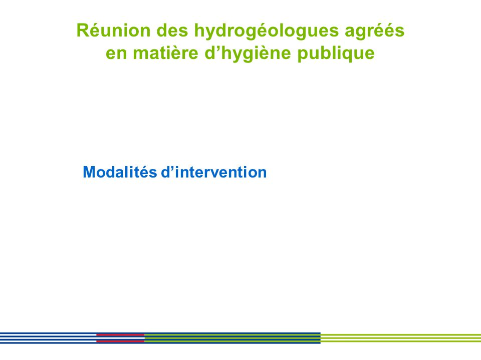 Réunion des hydrogéologues agréés en matière dhygiène publique Modalités dintervention
