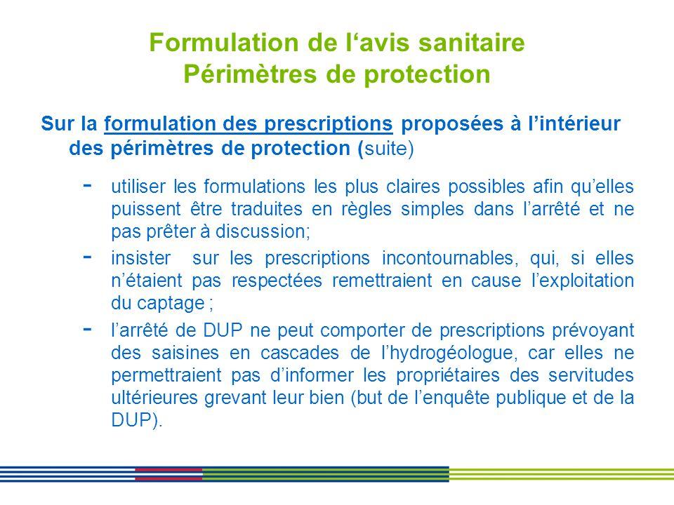 Formulation de lavis sanitaire Périmètres de protection Sur la formulation des prescriptions proposées à lintérieur des périmètres de protection (suit