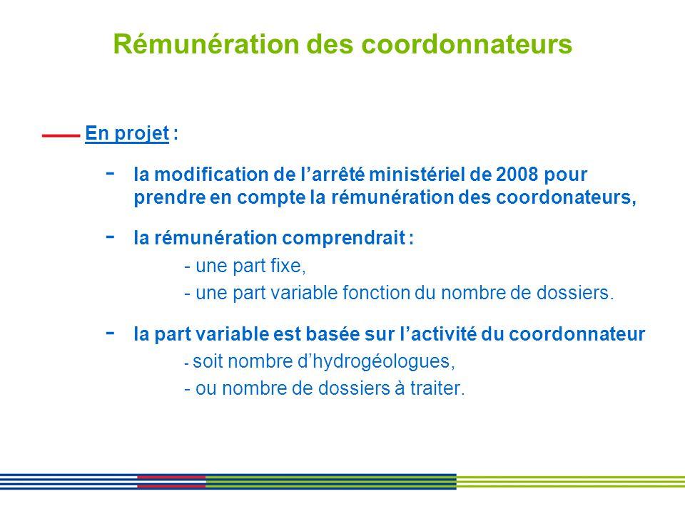 Rémunération des coordonnateurs En projet : - la modification de larrêté ministériel de 2008 pour prendre en compte la rémunération des coordonateurs,