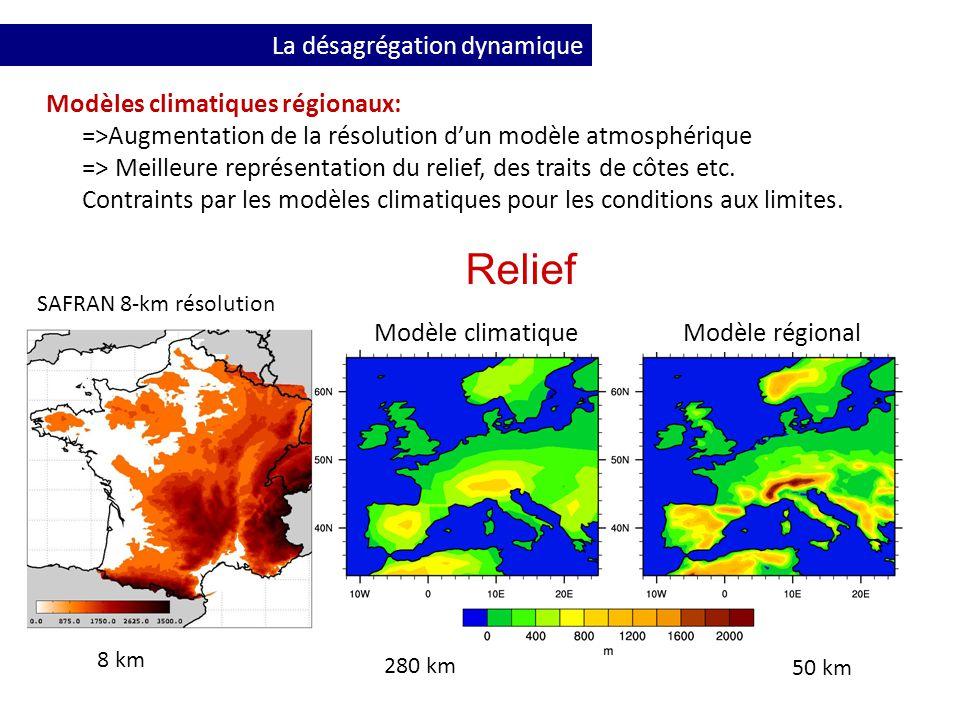Modèles climatiques régionaux: =>Augmentation de la résolution dun modèle atmosphérique => Meilleure représentation du relief, des traits de côtes etc.