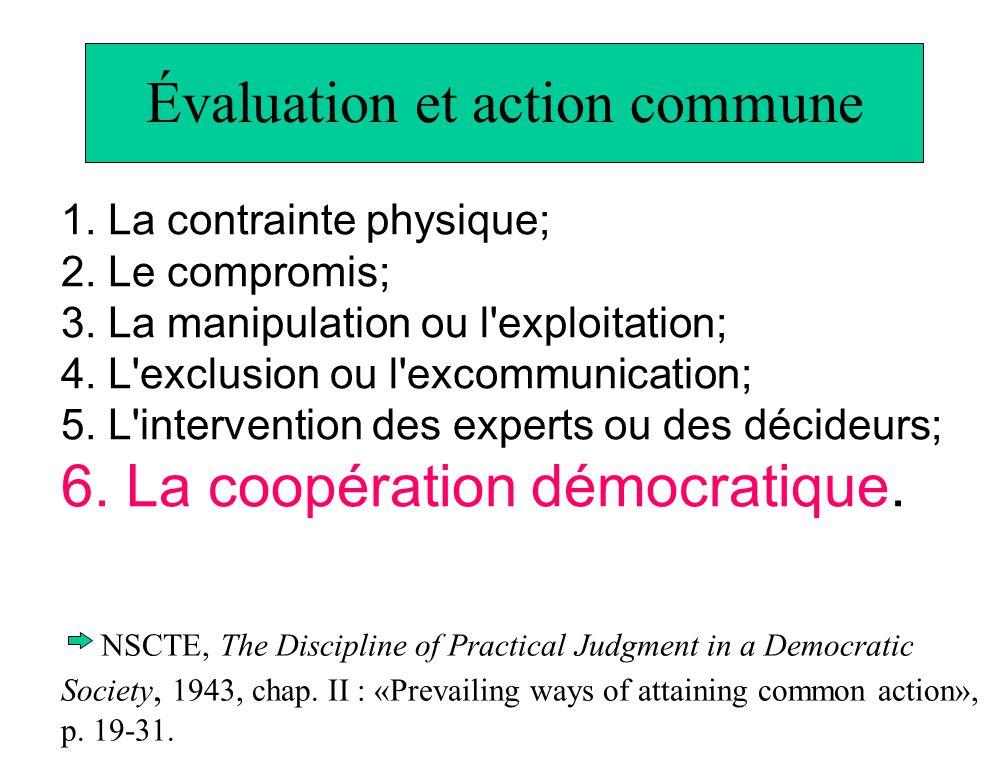 Évaluation et action commune 1. La contrainte physique; 2. Le compromis; 3. La manipulation ou l'exploitation; 4. L'exclusion ou l'excommunication; 5.