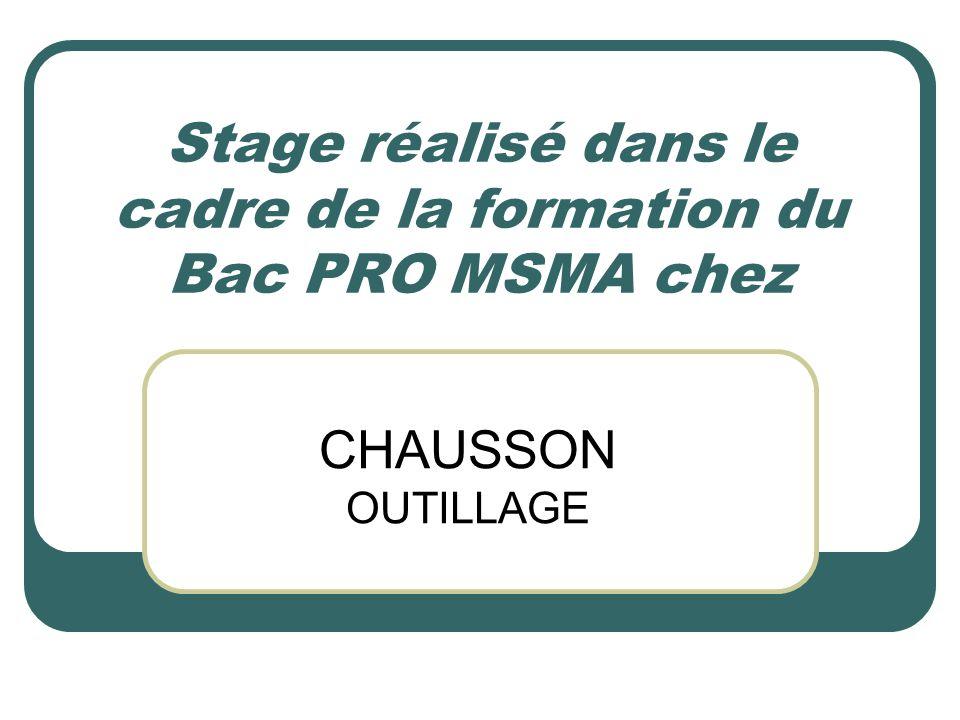 Stage réalisé dans le cadre de la formation du Bac PRO MSMA chez CHAUSSON OUTILLAGE