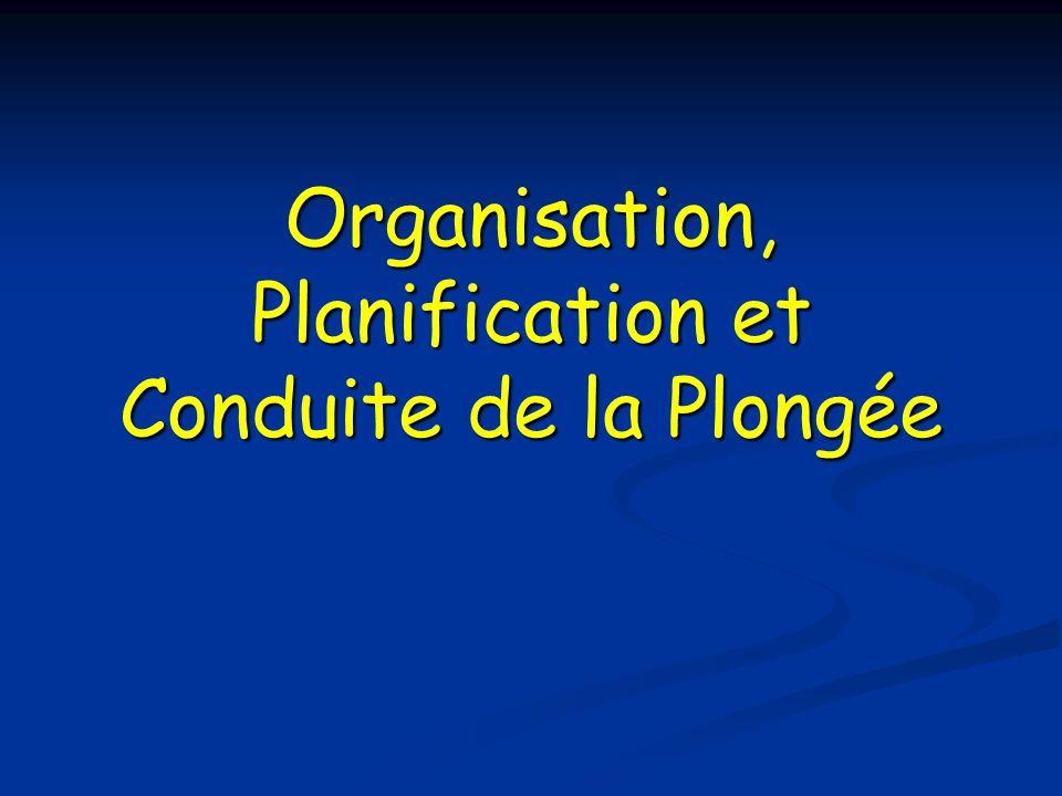 Organisation, Planification et Conduite de la Plongée