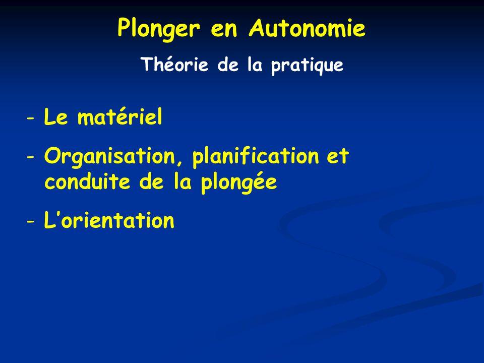 Théorie de la pratique - Le matériel - Organisation, planification et conduite de la plongée - Lorientation