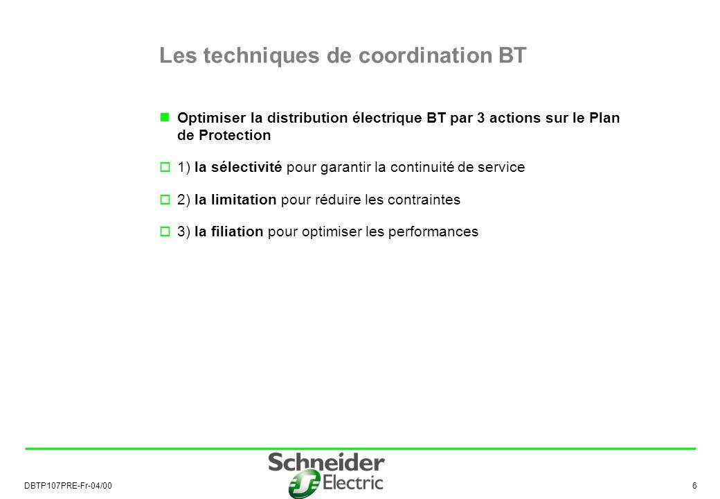 DBTP107PRE-Fr-04/00 6 Les techniques de coordination BT Optimiser la distribution électrique BT par 3 actions sur le Plan de Protection 1) la sélectivité pour garantir la continuité de service 2) la limitation pour réduire les contraintes 3) la filiation pour optimiser les performances