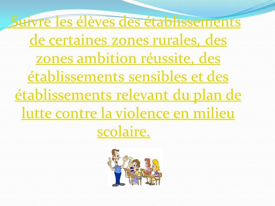 Suivre les élèves des établissements de certaines zones rurales, des zones ambition réussite, des établissements sensibles et des établissements relev
