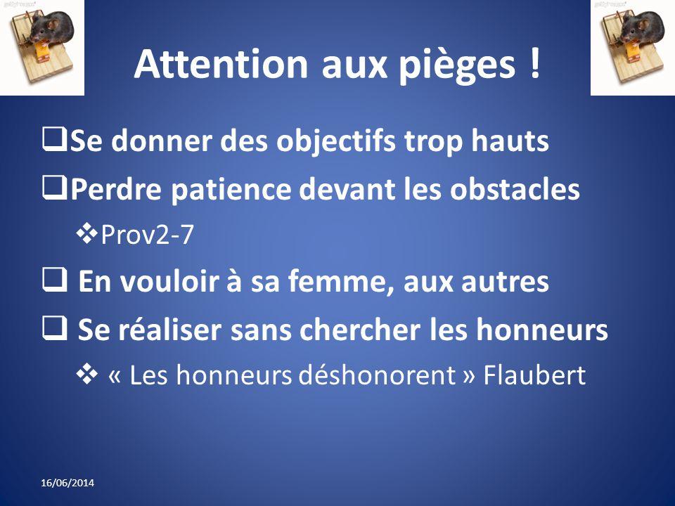 Attention aux pièges .