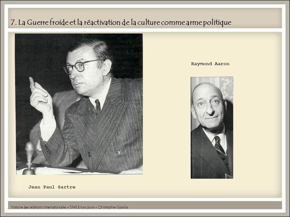 7. La Guerre froide et la réactivation de la culture comme arme politique Histoire des relations internationales – 1945 à nos jours – Christopher Gosc