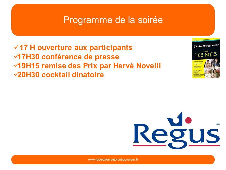 Programme de la soirée www.federation-auto-entrepreneur.fr 17 H ouverture aux participants 17H30 conférence de presse 19H15 remise des Prix par Hervé Novelli 20H30 cocktail dinatoire