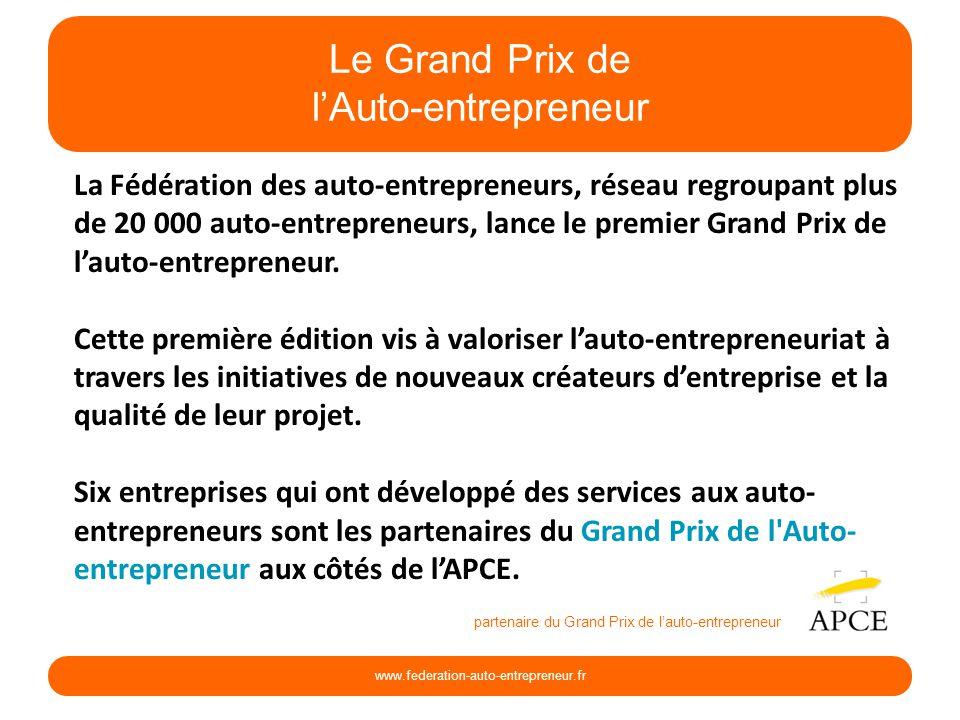 Le Grand Prix de lAuto-entrepreneur La Fédération des auto-entrepreneurs, réseau regroupant plus de 20 000 auto-entrepreneurs, lance le premier Grand Prix de lauto-entrepreneur.