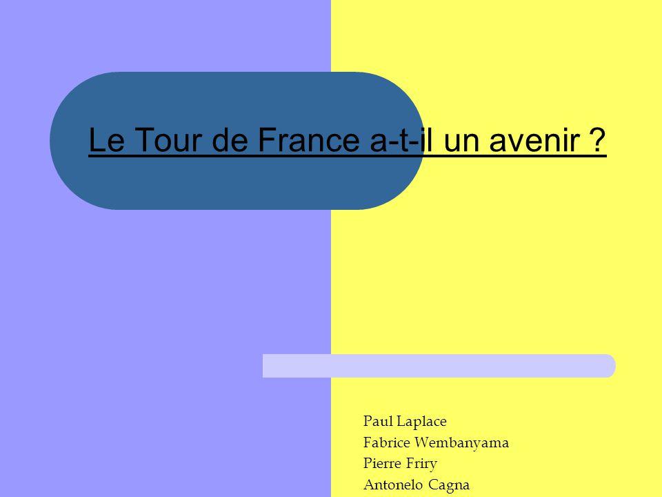Le Tour de France a-t-il un avenir ? Paul Laplace Fabrice Wembanyama Pierre Friry Antonelo Cagna