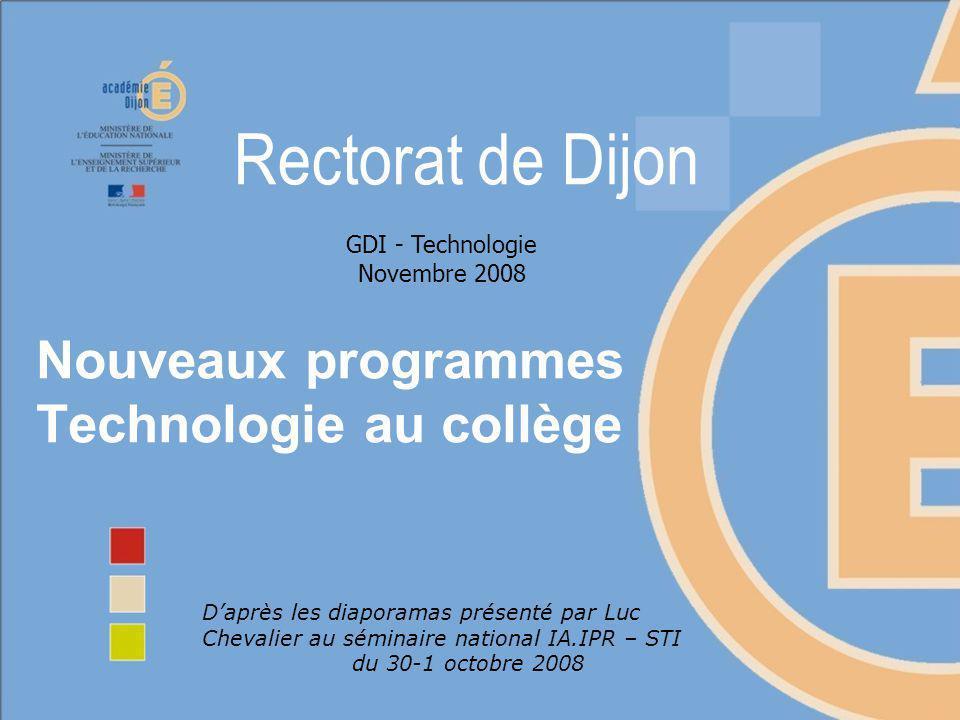 Nouveaux programmes Technologie au collège Daprès les diaporamas présenté par Luc Chevalier au séminaire national IA.IPR – STI du 30-1 octobre 2008 GD