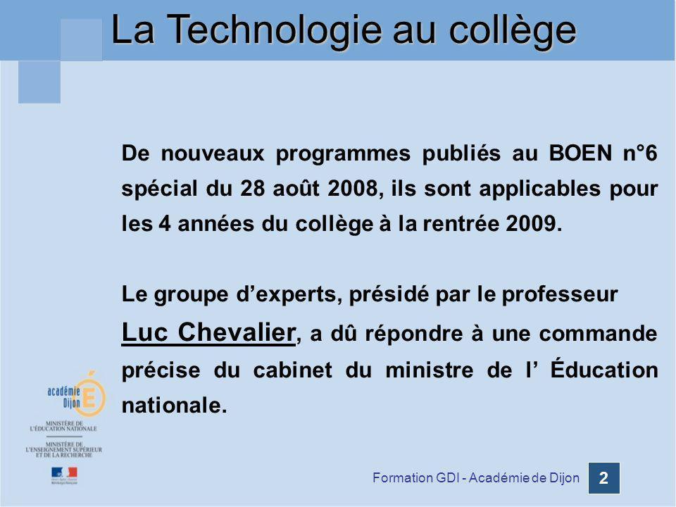 Formation GDI - Académie de Dijon 2 De nouveaux programmes publiés au BOEN n°6 spécial du 28 août 2008, ils sont applicables pour les 4 années du coll