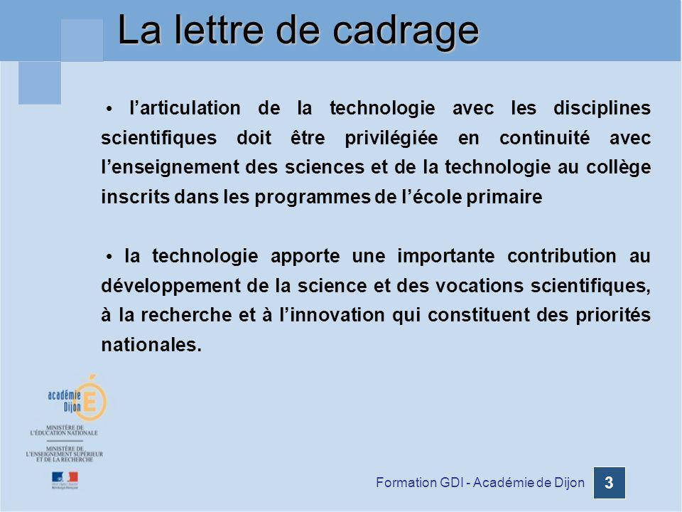 Formation GDI - Académie de Dijon 3 larticulation de la technologie avec les disciplines scientifiques doit être privilégiée en continuité avec lensei