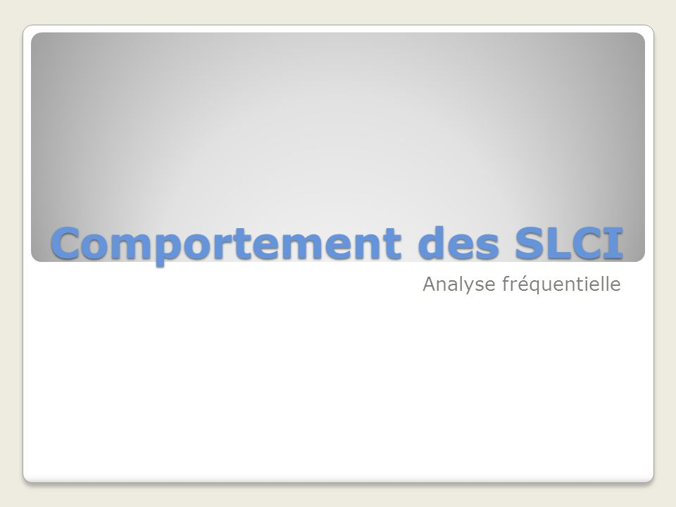 1- Introduction - Définitions SLCI Analyse fréquentielle