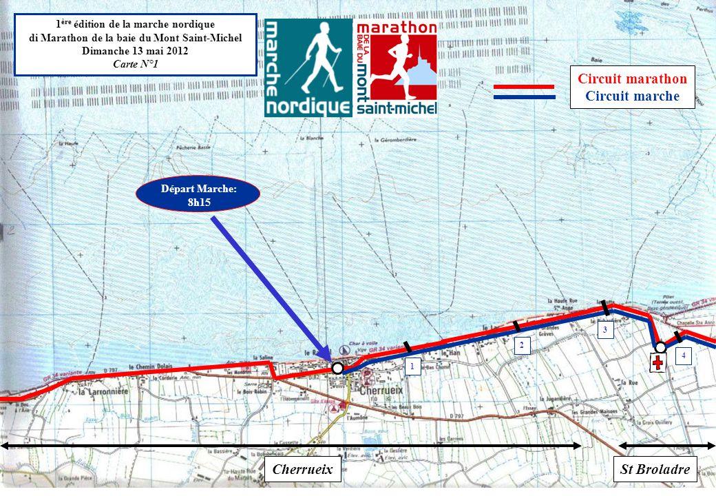 1 ère édition de la marche nordique di Marathon de la baie du Mont Saint-Michel Dimanche 13 mai 2012 Carte N°1 CherrueixSt Broladre Circuit marathon Circuit marche 1 2 3 4 Départ Marche: 8h15
