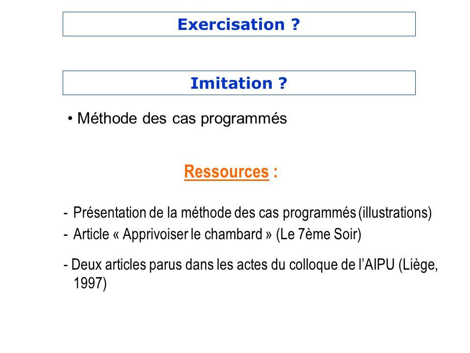 Exercisation ? -Présentation de la méthode des cas programmés (illustrations) -Article « Apprivoiser le chambard » (Le 7ème Soir) - Deux articles paru
