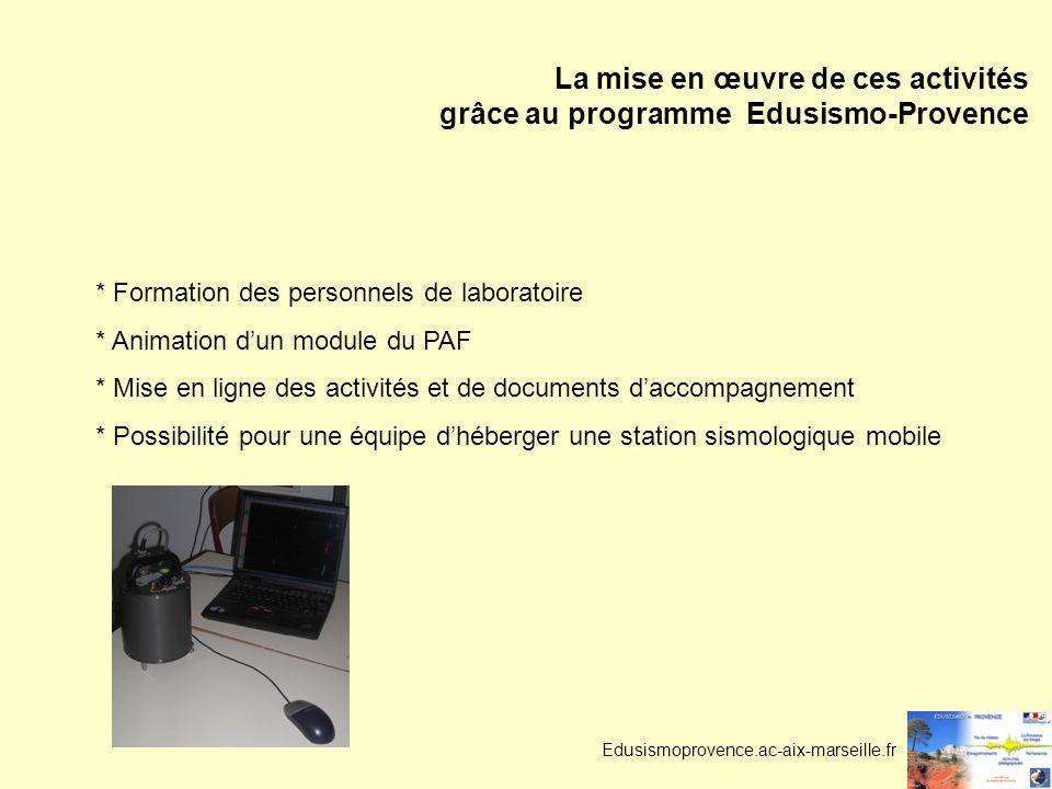 Edusismoprovence.ac-aix-marseille.fr La mise en œuvre de ces activités grâce au programme Edusismo-Provence * Formation des personnels de laboratoire