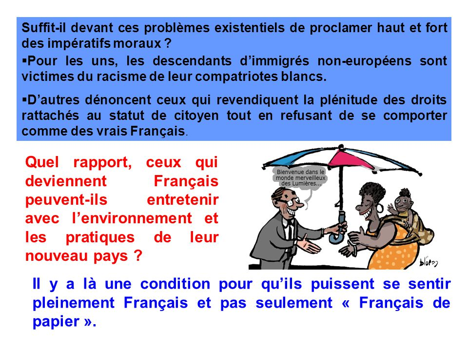 Quel rapport, ceux qui deviennent Français peuvent-ils entretenir avec lenvironnement et les pratiques de leur nouveau pays .
