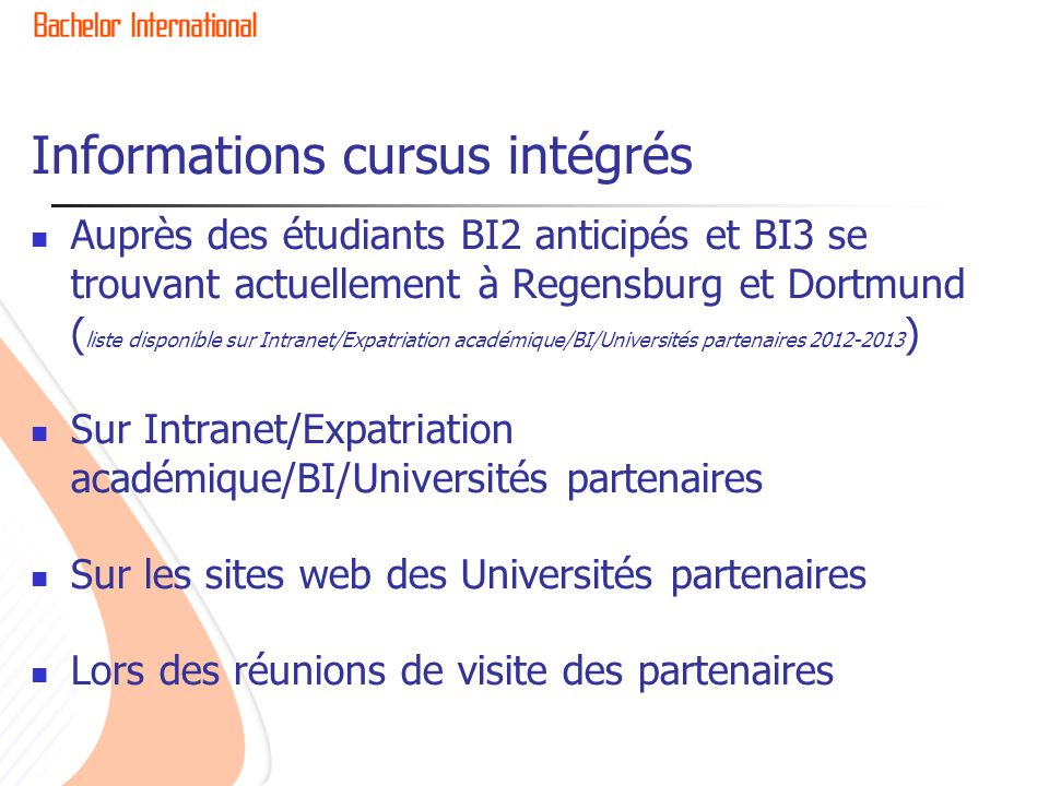 Informations cursus intégrés Auprès des étudiants BI2 anticipés et BI3 se trouvant actuellement à Regensburg et Dortmund ( liste disponible sur Intran