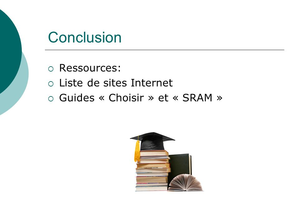 Conclusion Ressources: Liste de sites Internet Guides « Choisir » et « SRAM »