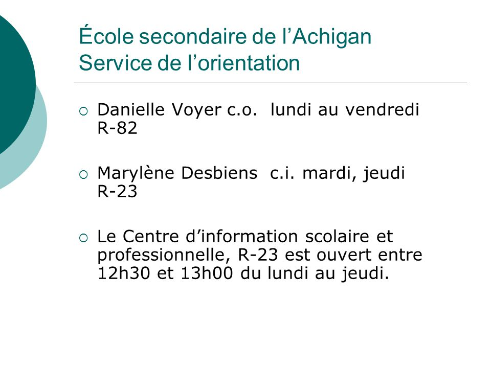 École secondaire de lAchigan Service de lorientation Danielle Voyer c.o.