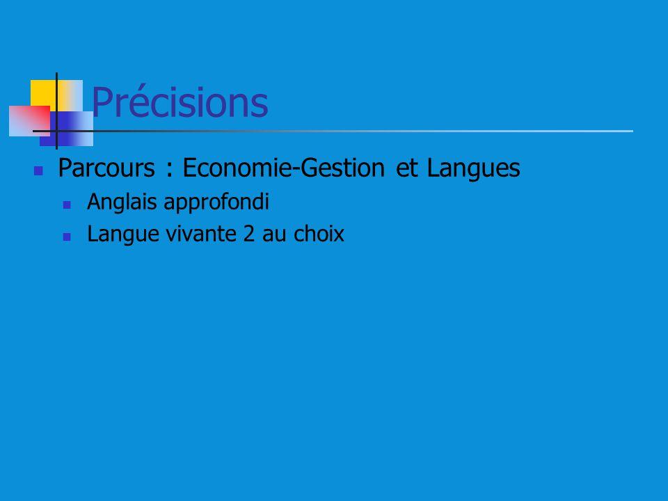 Précisions Parcours : Economie-Gestion et Langues Anglais approfondi Langue vivante 2 au choix