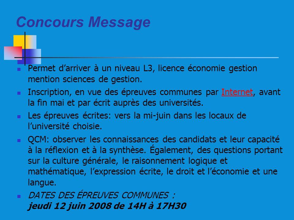 Concours Message Permet darriver à un niveau L3, licence économie gestion mention sciences de gestion. Inscription, en vue des épreuves communes par I
