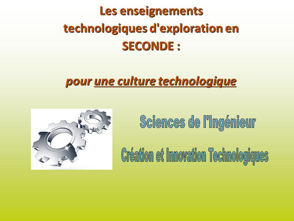 Les enseignements technologiques d'exploration en SECONDE : pour une culture technologique