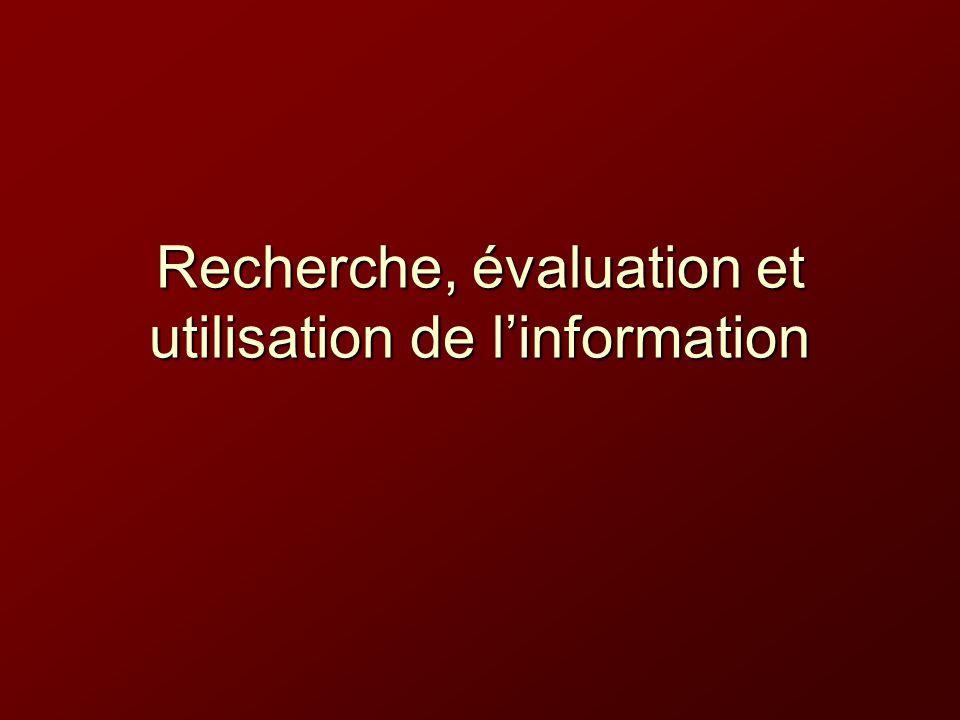 Recherche, évaluation et utilisation de linformation