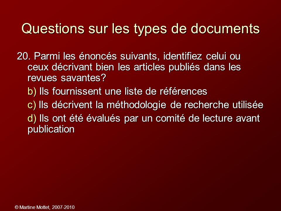 © Martine Mottet, 2007-2010 Questions sur les types de documents 20. Parmi les énoncés suivants, identifiez celui ou ceux décrivant bien les articles