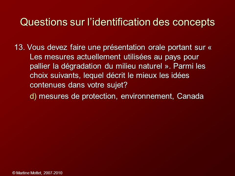 © Martine Mottet, 2007-2010 Questions sur lidentification des concepts 13. Vous devez faire une présentation orale portant sur « Les mesures actuellem