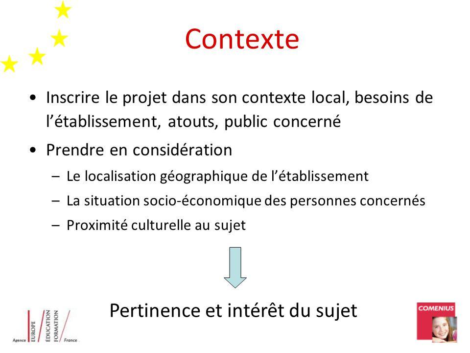 Contexte Inscrire le projet dans son contexte local, besoins de létablissement, atouts, public concerné Prendre en considération –Le localisation géog