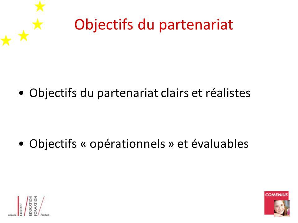 Objectifs du partenariat Objectifs du partenariat clairs et réalistes Objectifs « opérationnels » et évaluables