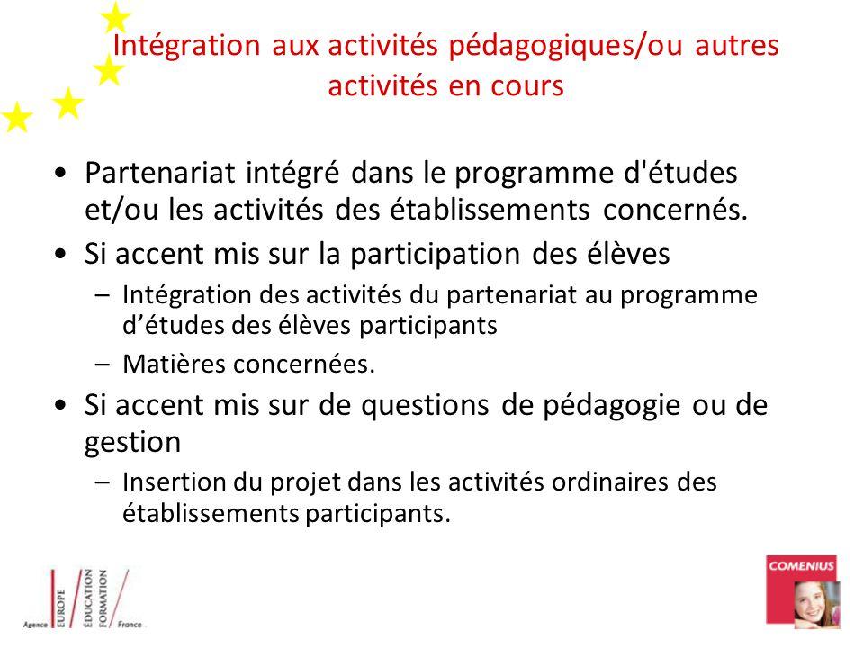 Intégration aux activités pédagogiques/ou autres activités en cours Partenariat intégré dans le programme d études et/ou les activités des établissements concernés.
