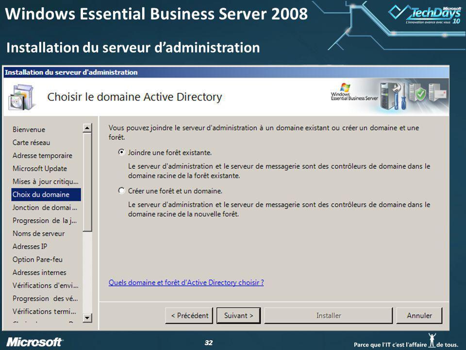 32 Installation du serveur dadministration Windows Essential Business Server 2008