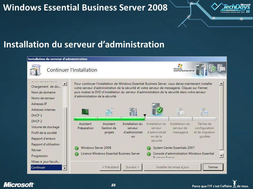 33 Installation du serveur dadministration Windows Essential Business Server 2008