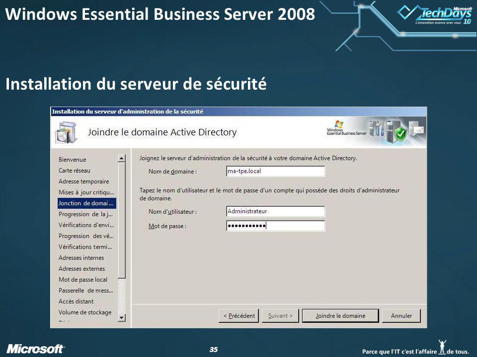 35 Installation du serveur de sécurité Windows Essential Business Server 2008