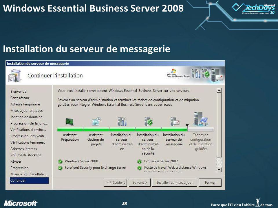 36 Installation du serveur de messagerie Windows Essential Business Server 2008