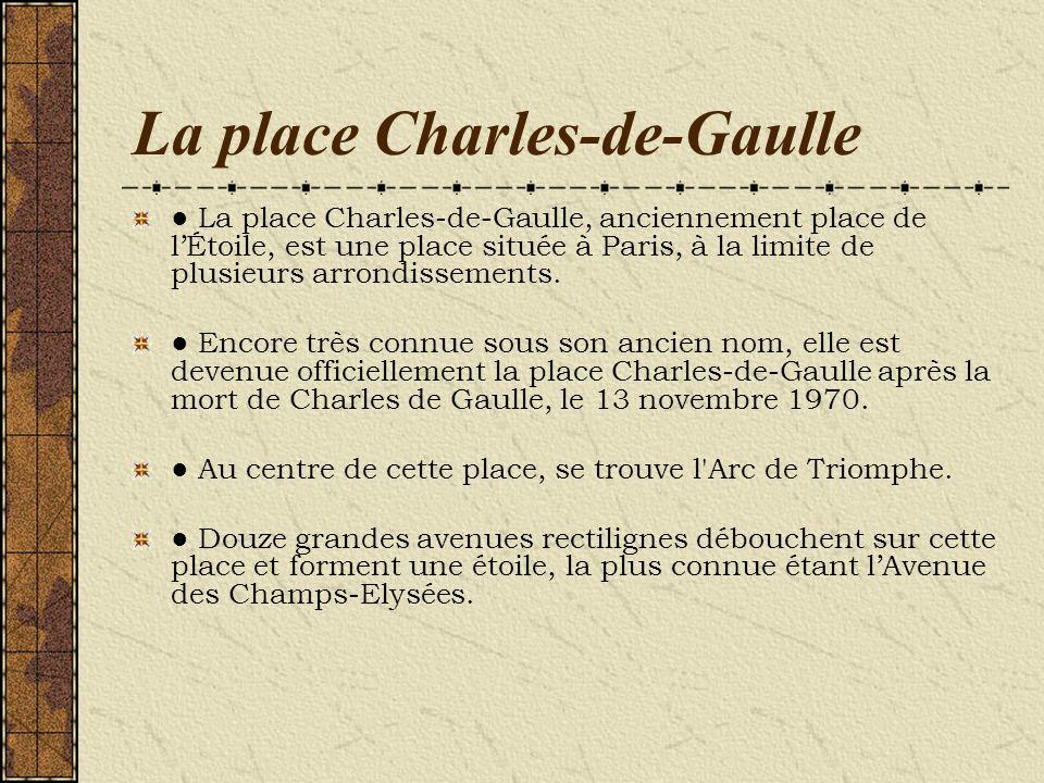 La place Charles-de-Gaulle La place Charles-de-Gaulle, anciennement place de lÉtoile, est une place située à Paris, à la limite de plusieurs arrondiss