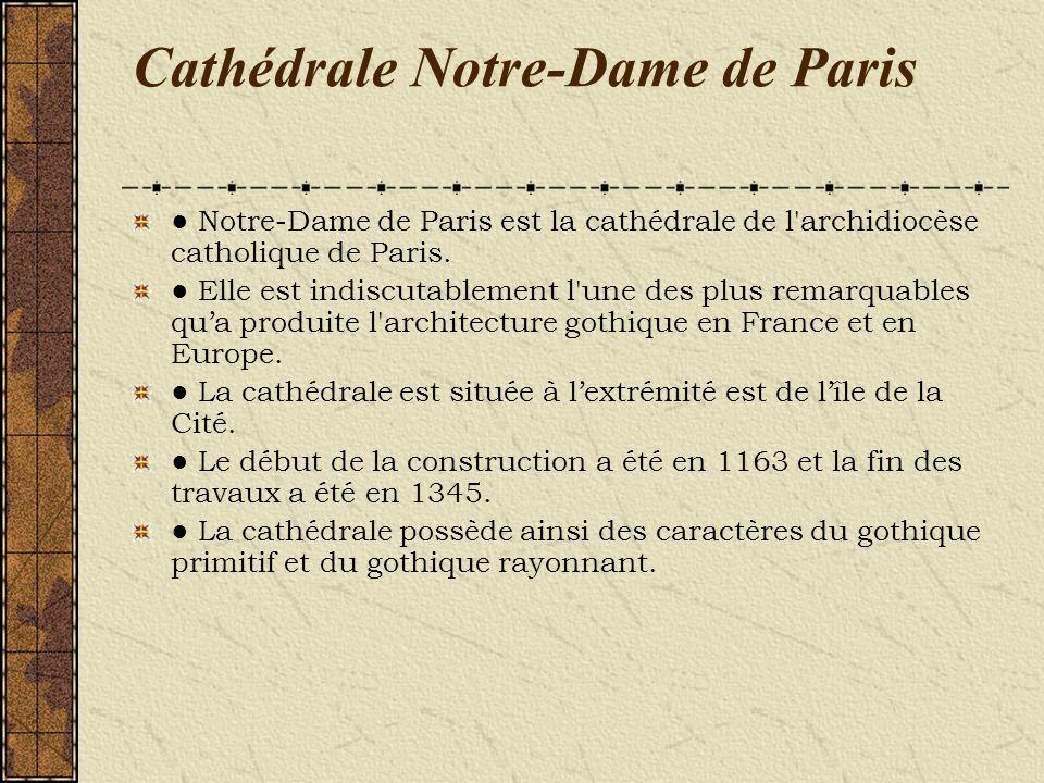 Cathédrale Notre-Dame de Paris Notre-Dame de Paris est la cathédrale de l'archidiocèse catholique de Paris. Elle est indiscutablement l'une des plus r